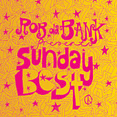 Rob da Bank presents Sunday Best (The Best of 1997 'til Now!) by Various Artists