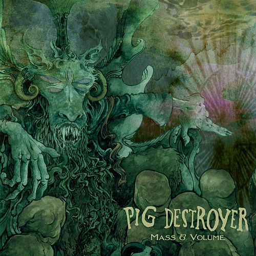 Mass & Volume by Pig Destroyer