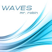 Waves by Mr. Robin