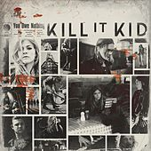 You Owe Nothing by Kill It Kid