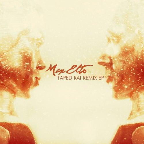 Taped Rai Remix EP by Max Elto