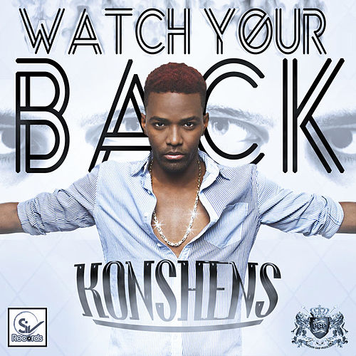 Watch Your Back - Single by Konshens