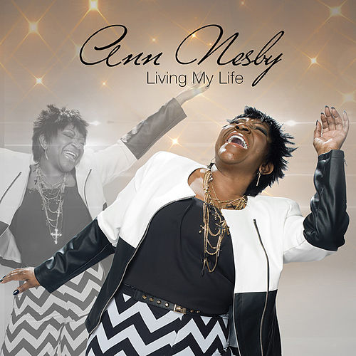 Living My Life (Terry Hunter's Bang Sunday Remix) by Ann Nesby