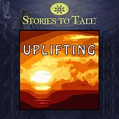 Stories To Tale Vol. 18: Uplifting by Various Artists