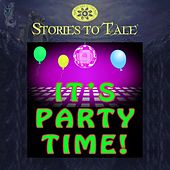 Stories To Tale Vol. 15: It's Party Time by Various Artists