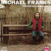 Previously Unavailable von Michael Franks
