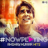 #NowPlaying: Akshay Kumar Hits by Various Artists