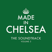 Made In Chelsea - The Soundtrack (Volume 3) by Various Artists