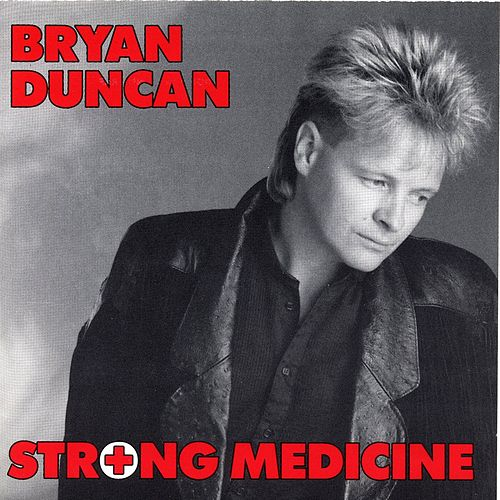Strong Medicine by Bryan Duncan
