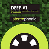 Deep #1 (A Selection of Stereophonic Deep House Tracks By Paolo Barbato) de Various Artists