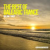 The Best Of Balearic Trance - Volume Three - EP von Various Artists