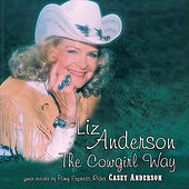 The Cowgirl Way (feat. Casey Anderson) by Liz Anderson