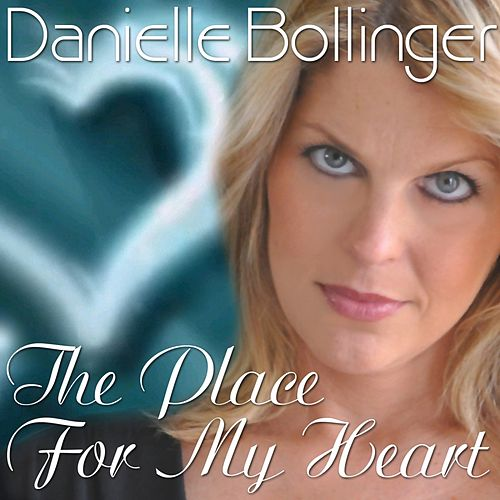 The Place For My Heart by Danielle Bollinger