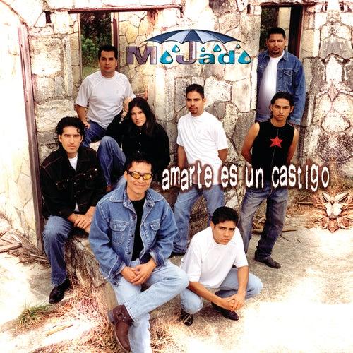 Amarte Es Un Castigo by Grupo Mojado