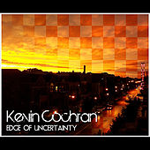 Edge of Uncertainty by Kevin Cochran