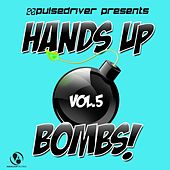 Presents Hands up Bombs!, Vol.5 (Presents by Pulsedriver) de Various Artists