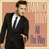 All The Way by Yannick Bovy