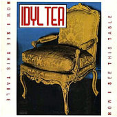 How I See This Table (2012 Reissue) by Idyl Tea