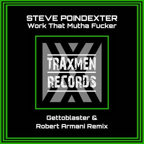 Work That Mutha Fucker by Steve Poindexter
