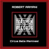 Circus Bells (Remixes) by Robert Armani