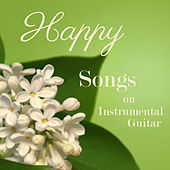 Happy: Happy Songs on Instrumental Guitar by The O'Neill Brothers Group