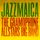 Jazzmaica by The Gramophone Allstars