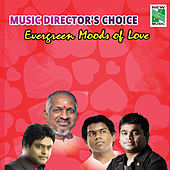 Music Director's Choice - Evergreen Moods of Love by Various Artists