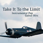Take It to the Limit: Instrumental Pop Guitar Hits by The O'Neill Brothers Group