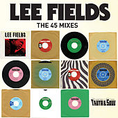 Truth & Soul presents Lee Fields (The 45 Mixes) by Lee Fields & The Expressions