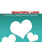 Beautiful Love - 6 Classic Christian Hit Songs de Various Artists