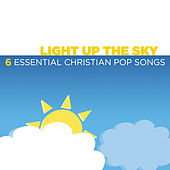 Light Up the Sky – 6 Essential Christian Pop Songs de Various Artists