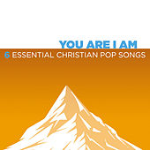You Are I Am – 6 Essential Christian Pop Songs de Various Artists