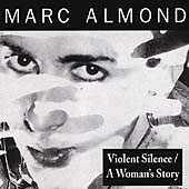 Violent Silence/A Woman's Story by Marc Almond