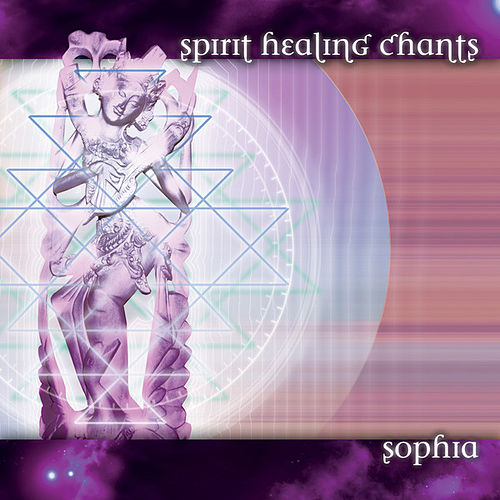 Spirit Healing Chants by Sophia