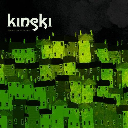 Down Below It's Chaos by Kinski
