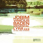 Jobim, Vinicius, Baden, Menescal, Lyra... And All The Others de Various Artists