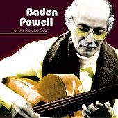 At The Rio Jazz Club by Baden Powell