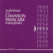 Anthologie de la chanson francaise enregistrée 1955 by Various Artists