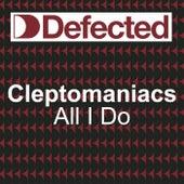 All I do de Cleptomaniacs