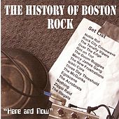 History Of Boston Rock 'Here and Now