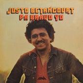 Pa' Bravo Yo de Justo Betancourt