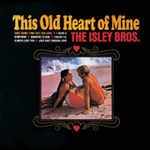 This Old Heart Of Mine de The Isley Brothers