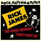This Magic Moment/Dance With Me de Rick James