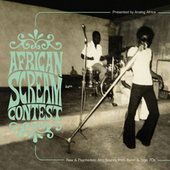 African Scream Contest: Raw & Psychedelic Afro Sounds from Benin & Togo 70s by Various Artists