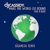 Make the World Go Round (Gigamesh Remix) by DJ Cassidy