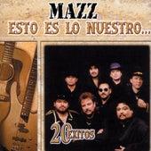 Esto Es Lo Nuestro: 20 Exitos by Jimmy Gonzalez y el Grupo Mazz