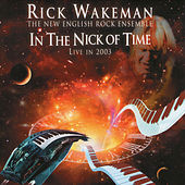 In the Nick of Time (Live in 2003) by Rick Wakeman
