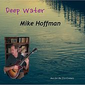 Deep Water by Mike Hoffman