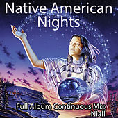 Native American Nights: Full Album Continuous Mix by Niall