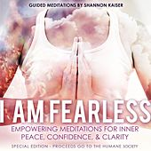 I Am Fearless by Shannon Kaiser